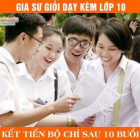 Gia sư lớp 10 dạy kèm Toán, Lý, Hóa, Văn, Anh tại TPHCM